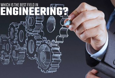 Which Is The Best Field In Engineering?