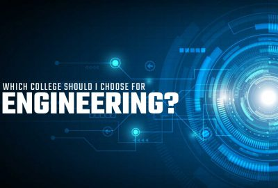 Which College Should I Choose For Engineering?