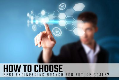 How to Choose Best Engineering Branch for Future Goals?